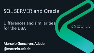 SQL SERVER and Oracle Differences and similarities for