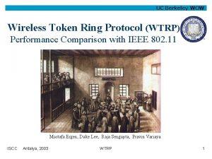 UC Berkeley WOW Wireless Token Ring Protocol WTRP