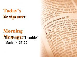 Todays Mark 14 26 36 Scripture Morning Message