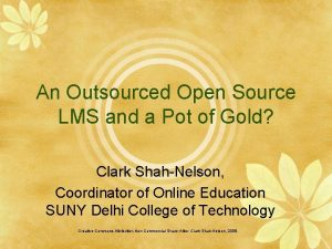 An Outsourced Open Source LMS and a Pot