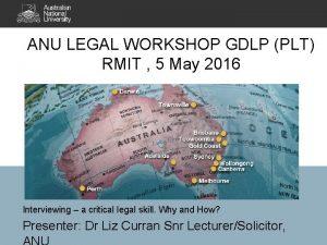 ANU LEGAL WORKSHOP GDLP PLT RMIT 5 May