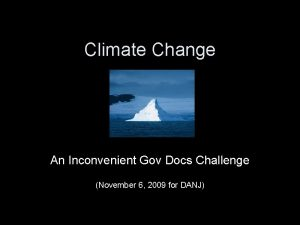 Climate Change An Inconvenient Gov Docs Challenge November