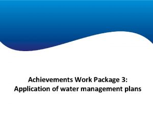 Achievements Work Package 1 Achievements Work Package 3