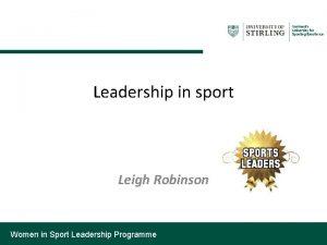Leadership in sport Leigh Robinson Women in Sport