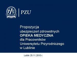 Propozycja ubezpiecze zdrowotnych OPIEKA MEDYCZNA dla Pracownikw Uniwersytetu