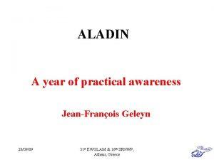ALADIN A year of practical awareness JeanFranois Geleyn