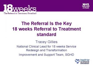 The Referral Is the Key 18 weeks Referral