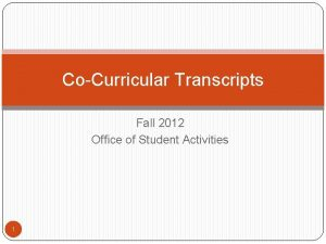 CoCurricular Transcripts Fall 2012 Office of Student Activities