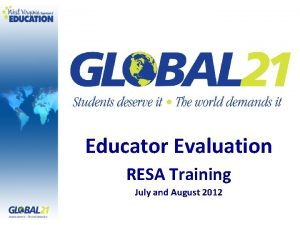 Educator Evaluation RESA Training July and August 2012