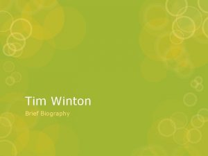 Tim Winton Brief Biography Early life Born 1960
