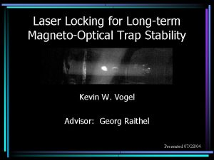 Laser Locking for Longterm MagnetoOptical Trap Stability Kevin