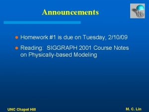 Announcements l Homework 1 is due on Tuesday