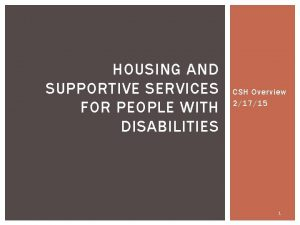 HOUSING AND SUPPORTIVE SERVICES FOR PEOPLE WITH DISABILITIES