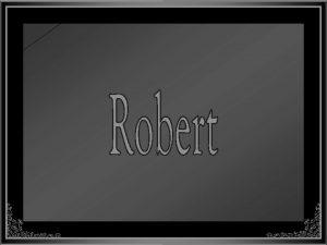 Robert Mickelsen nasceu em Fort Belvoir Virgnia Estados
