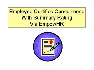 Employee Certifies Concurrence With Summary Rating Via Empow