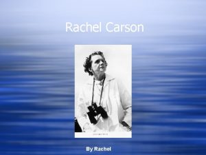 Rachel Carson Change Seeker By Rachel Biography w