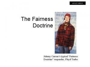 wired nation The Fairness Doctrine Johnny Carsons typical