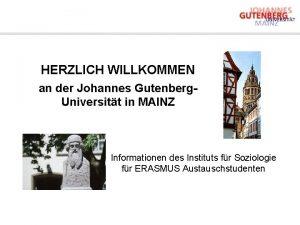 HERZLICH WILLKOMMEN an der Johannes Gutenberg Universitt in