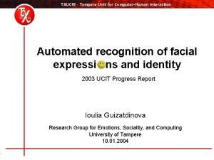 TAUCHI Tampere Unit for ComputerHuman Interaction Automated recognition
