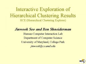 Interactive Exploration of Hierarchical Clustering Results HCE Hierarchical