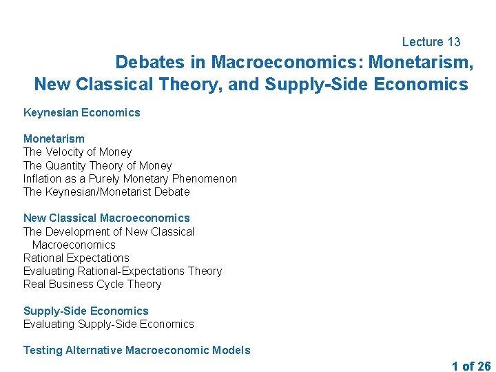 Lecture 13 Debates in Macroeconomics Monetarism New Classical