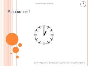 Semesterprojekt time Line MEILENSTEIN 1 Stefan Scheu Lukas