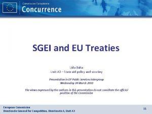 SGEI and EU Treaties Lida Balta Unit A