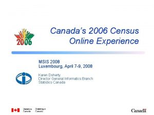 Canadas 2006 Census Online Experience MSIS 2008 Luxembourg