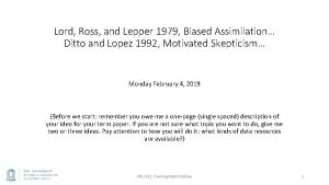 Lord Ross and Lepper 1979 Biased Assimilation Ditto