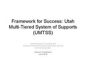 Framework for Success Utah MultiTiered System of Supports