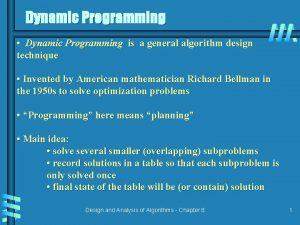 Dynamic Programming Dynamic Programming is a general algorithm