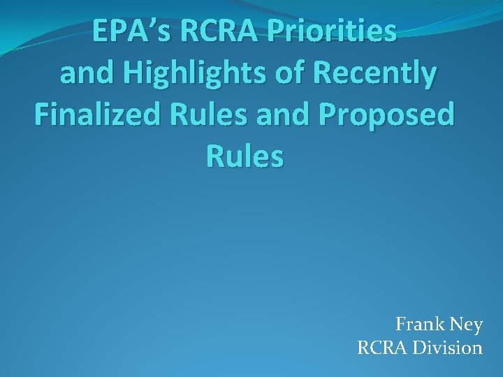 EPAs RCRA Priorities and Highlights of Recently Finalized