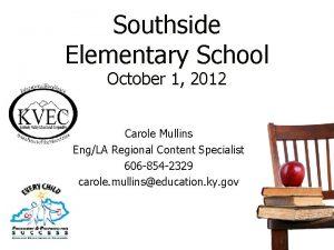 Southside Elementary School October 1 2012 Carole Mullins