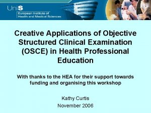 Creative Applications of Objective Structured Clinical Examination OSCE