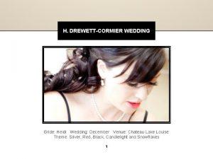 H DREWETTCORMIER WEDDING Bride Heidi Wedding December Venue
