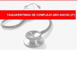 TAQUIARRITMIAS DE COMPLEJO QRS ANCHO 2 TV MONOFORMAS