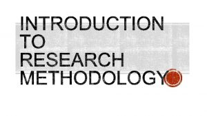 Research Definition Why Research Scope of Research The
