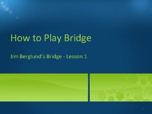 How to Play Bridge Jim Berglunds Bridge Lesson