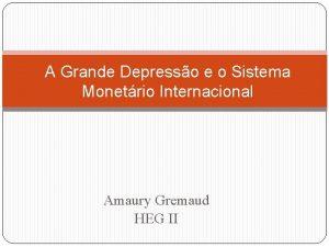 A Grande Depresso e o Sistema Monetrio Internacional