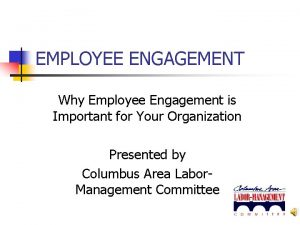 EMPLOYEE ENGAGEMENT Why Employee Engagement is Important for