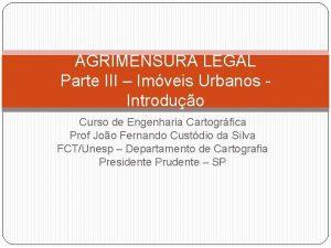 AGRIMENSURA LEGAL Parte III Imveis Urbanos Introduo Curso