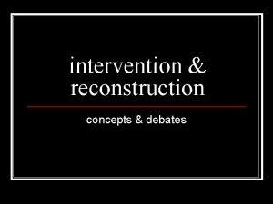 intervention reconstruction concepts debates on intervention n under