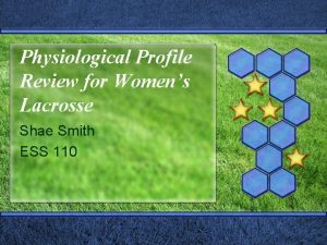 Physiological Profile Review for Womens Lacrosse Shae Smith