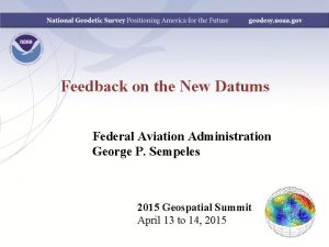 Feedback on the New Datums Federal Aviation Administration