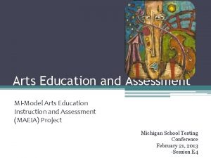 Arts Education and Assessment MIModel Arts Education Instruction