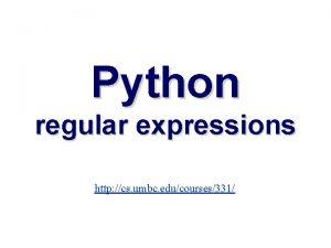Python regular expressions http cs umbc educourses331 Regular