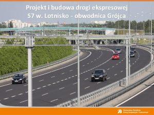 Projekt i budowa drogi ekspresowej S 7 w