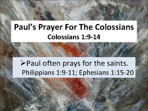 Pauls Prayer For The Colossians 1 9 14
