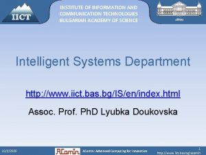 INSTITUTE OF INFORMATION AND COMMUNICATION TECHNOLOGIES BULGARIAN ACADEMY