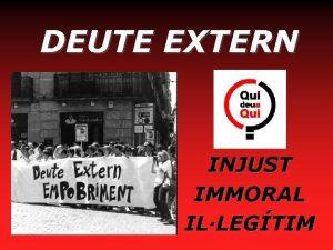 DEUTE EXTERN INJUST IMMORAL ILLEGTIM Qu s el